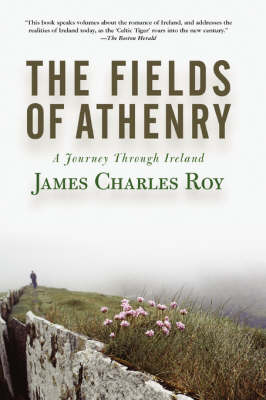 The Fields Of Athenry: A Journey Through Ireland (Paperback)