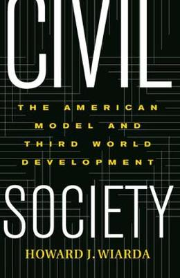 Civil Society: The American Model And Third World Development (Paperback)