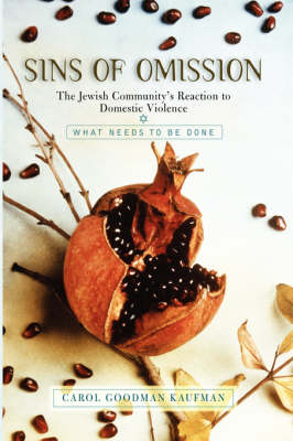 Sins Of Omission: The Jewish Community's Reaction To Domestic Violence (Hardback)