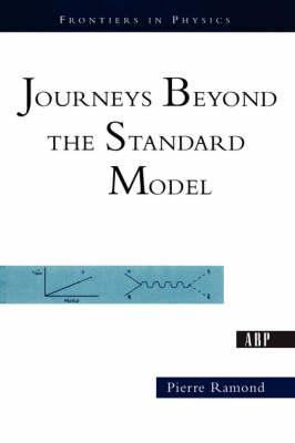 Journeys Beyond The Standard Model (Paperback)