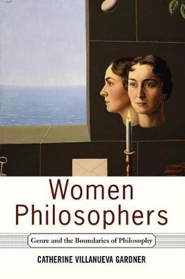 Women Philosophers: Genre And The Boundaries Of Philosophy (Paperback)