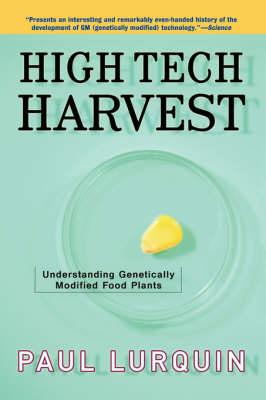 High Tech Harvest: Understanding Genetically Modified Food Plants (Paperback)