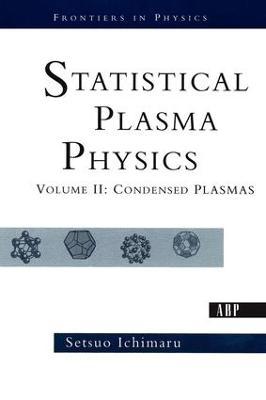 Statistical Plasma Physics, Volume II: Condensed Plasmas - Frontiers in Physics (Paperback)