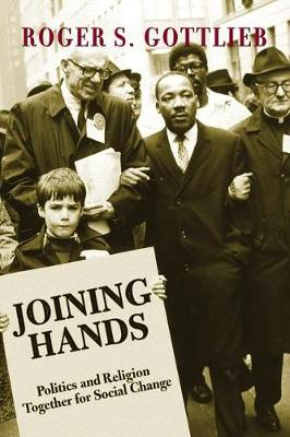 Joining Hands: Politics And Religion Together For Social Change (Paperback)