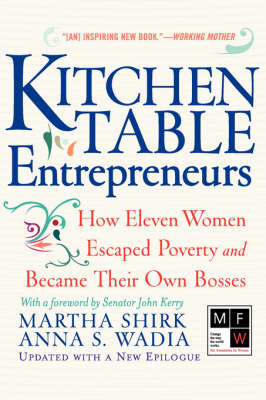 Kitchen Table Entrepreneurs: How Eleven Women Escaped Poverty And Became Their Own Bosses (Paperback)