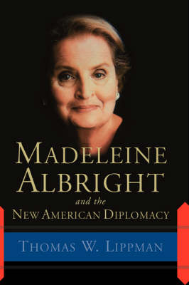 Madeleine Albright And The New American Diplomacy (Paperback)