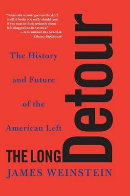 The Long Detour: The History And Future Of The American Left (Paperback)