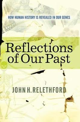 Reflections Of Our Past: How Human History Is Revealed In Our Genes (Paperback)