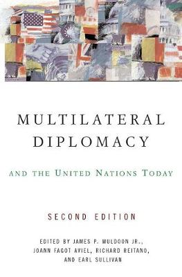 Multilateral Diplomacy and the United Nations Today (Paperback)