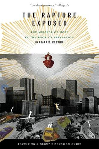 The Rapture Exposed: The Message of Hope in the Book of Revelation (Paperback)