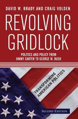 Revolving Gridlock: Politics and Policy from Jimmy Carter to George W. Bush (Paperback)