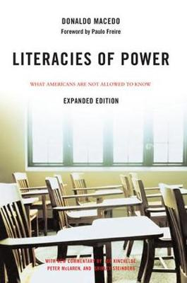 Literacies of Power: What Americans Are Not Allowed to Know With New Commentary by Shirley Steinberg, Joe Kincheloe, and Peter McLaren (Paperback)