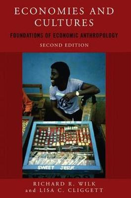 Economies and Cultures: Foundations of Economic Anthropology (Paperback)