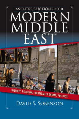 An Introduction to the Modern Middle East: History, Religion, Political Economy, Politics (Paperback)