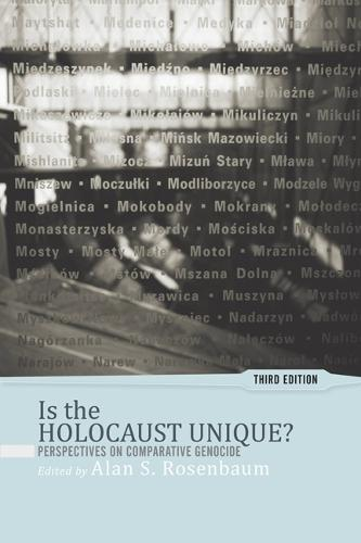 Is the Holocaust Unique?: Perspectives on Comparative Genocide (Paperback)