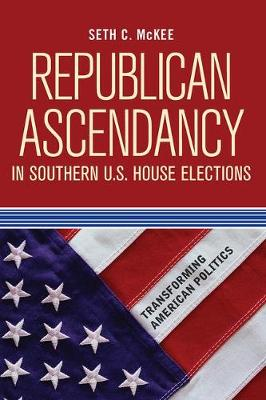 Republican Ascendancy in Southern U.S. House Elections (Paperback)