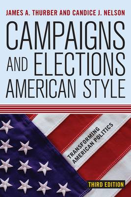 Campaigns and Elections American Style: Radical and Ethnic Minorities in American Politics - Transforming American Politics (Paperback)