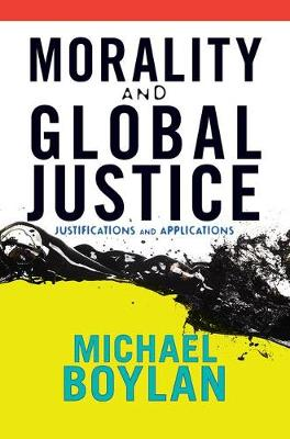 Morality and Global Justice: Justifications and Applications (Paperback)