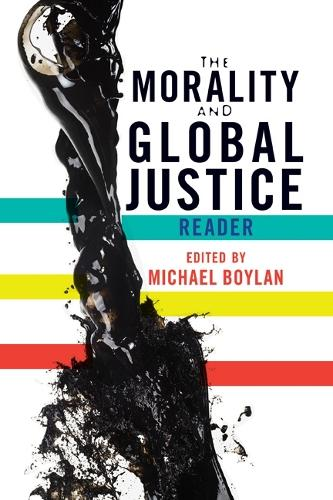 The Morality and Global Justice Reader (Paperback)