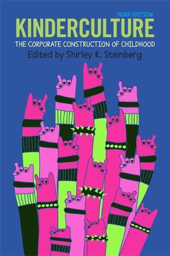 Kinderculture: The Corporate Construction of Childhood (Paperback)