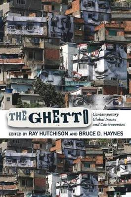 The Ghetto: Contemporary Global Issues and Controversies (Paperback)