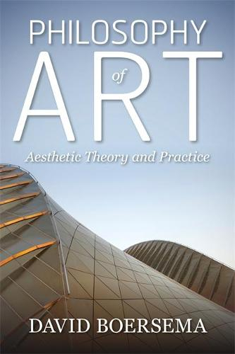 Philosophy of Art: Aesthetic Theory and Practice (Paperback)