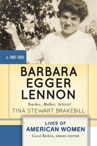 Barbara Egger Lennon: Teacher, Mother, Activist (Paperback)