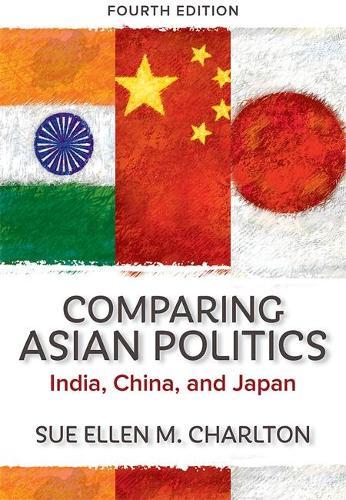 Comparing Asian Politics: India, China, and Japan (Paperback)