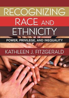Recognizing Race and Ethnicity: Power, Privilege, and Inequality (Paperback)