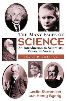 The Many Faces Of Science: An Introduction To Scientists, Values, And Society (Paperback)