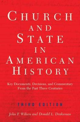 Church And State In American History: Key Documents, Decisions, And Commentary From The Past Three Centuries (Paperback)