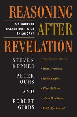 Reasoning After Revelation: Dialogues In Postmodern Jewish Philosophy (Paperback)