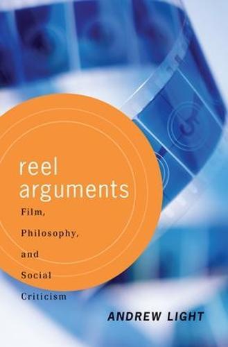 Reel Arguments: Film, Philosophy, And Social Criticism (Paperback)