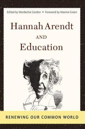 Hannah Arendt And Education: Renewing Our Common World (Paperback)