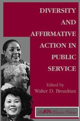 Diversity And Affirmative Action In Public Service (Paperback)