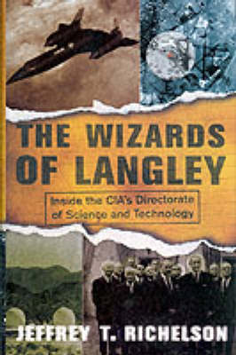 The Wizards of Langley: Inside the CIA's Directorate of Science and Technology (Hardback)