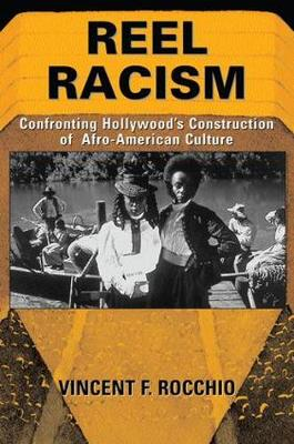 Reel Racism: Confronting Hollywood's Construction Of Afro-american Culture (Paperback)