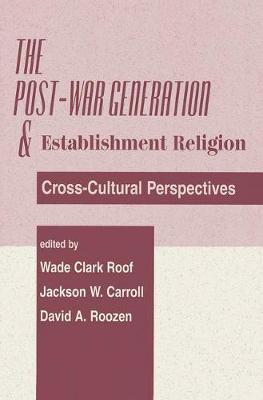 The Post-war Generation And The Establishment Of Religion (Paperback)