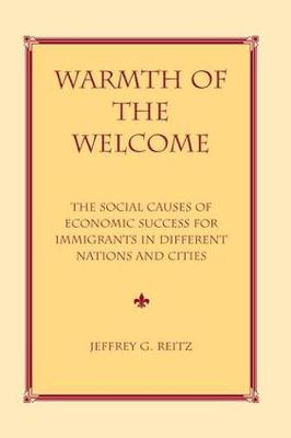 Warmth Of The Welcome: The Social Causes Of Economic Success In Different Nations And Cities (Paperback)