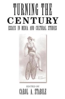 Turning The Century: Essays In Media And Cultural Studies (Paperback)
