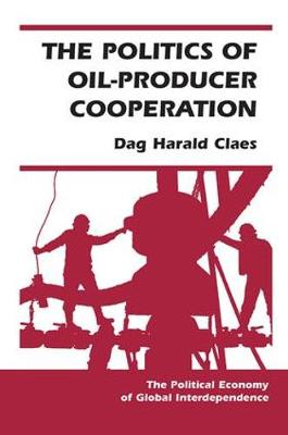 The Politics Of Oil-producer Cooperation (Paperback)