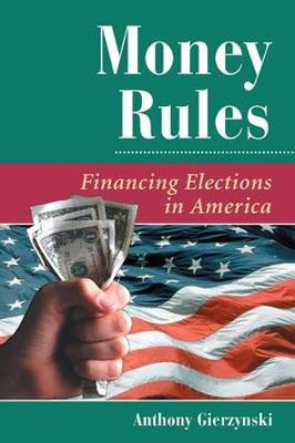 Money Rules: Financing Elections In America (Paperback)