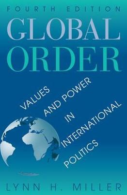 Global Order: Values And Power In International Relations, Fourth Edition (Paperback)