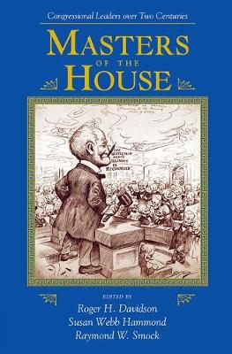 Masters Of The House: Congressional Leadership Over Two Centuries (Paperback)