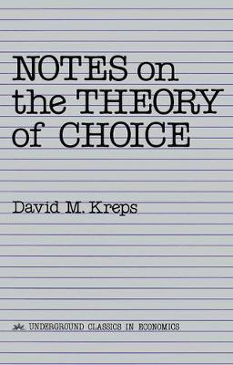Notes On The Theory Of Choice (Paperback)