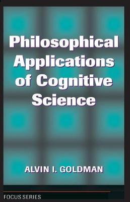 Philosophical Applications Of Cognitive Science (Paperback)