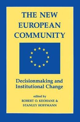 The New European Community: Decisionmaking And Institutional Change (Paperback)