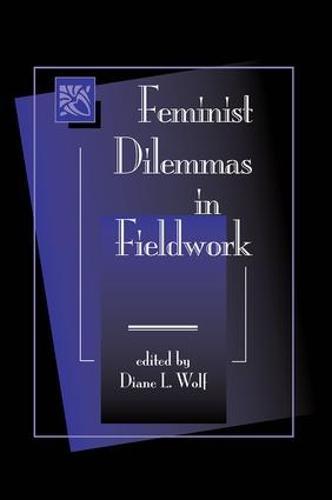 Feminist Dilemmas In Fieldwork (Paperback)