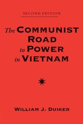 The Communist Road To Power In Vietnam: Second Edition (Paperback)