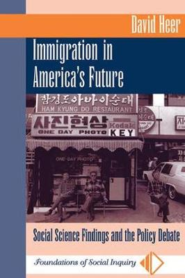 Immigration In America's Future: Social Science Findings And The Policy Debate (Paperback)
